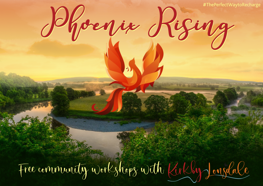 Phoenix Rising Community Workshops Kirkby Lonsdale